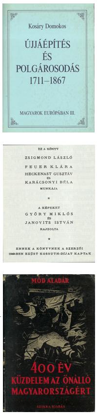 Kosáry írása, a Heckenast–Karácsonyi–Feuer–Zsigmond-féle könyv, valamint Mód Aladár tankönyve