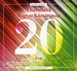 A harmadik Magyar Köztársaság 20 éve - borító